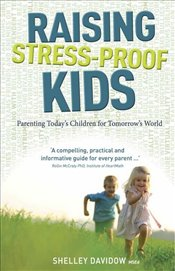Raising Stress Proof Kids - Davidow, Shelley