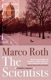 Scientists : A Family Romance - Roth, Marco
