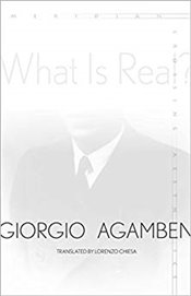 What Is Real? (Meridian: Crossing Aesthetics) - Agamben, Giorgio