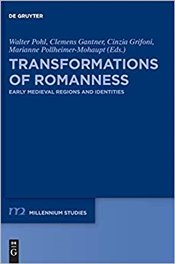 Transformations of Romanness: Early Medieval Regions and Identites (Millennium-studien/Millennium St - Pohl, Walter