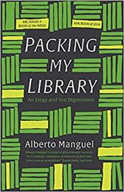 Packing My Library : An Elegy and Ten Digressions - Manguel, Alberto