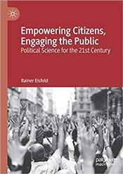 Empowering Citizens, Engaging the Public: Political Science for the 21st Century - Eisfeld, Rainer