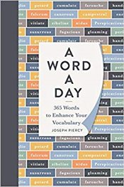 Word a Day : 365 Words to Enhance Your Vocabulary - Piercy, Joseph
