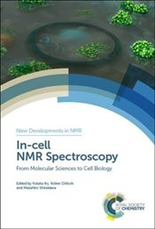 In-cell NMR Spectroscopy : From Molecular Sciences to Cell Biology  - Ito, Yutaka