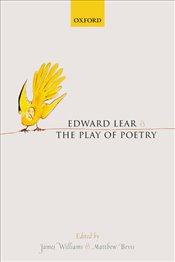 Edward Lear and the Play of Poetry - Williams, James