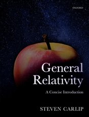 General Relativity : A Concise Introduction - Carlip, Steven