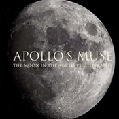 Apollo's Muse : The Moon in the Age of Photography - Fineman, Mia