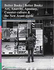 Better Books / Better Bookz : Art, Anarchy, Apostasy : Counter-Culture and the New Avant Garde - Miles, Barry