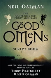 Good Omens : Quite Nice and Fairly Accurate Script Book - Gaiman, Neil