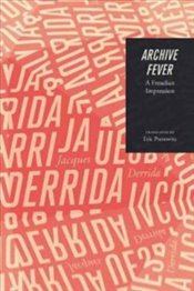 Archive Fever : A Freudian Impression (Religion and Postmodernism) - Derrida, Jacques