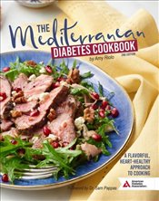 Mediterranean Diabetes Cookbook : A Flavorful, Heart-Healthy Approach to Cooking - Riolo, Amy