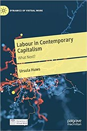 Labour in Contemporary Capitalism: What Next? (Dynamics of Virtual Work) - Huws, Ursula