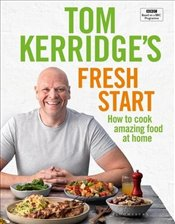 Tom Kerridges Fresh Start - Kerridge, Tom