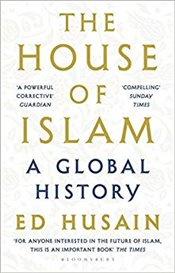 House of Islam : A Global History - Husain, Ed
