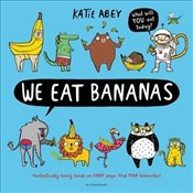 We Eat Bananas - Abey, Katie