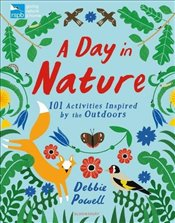 RSPB : A Day in Nature : 101 Activities Inspired by the Outdoors - Powell, Debbie