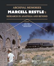 Marcell Restle's Research in Anatolia and Beyond : Archival Memories - Kolektif