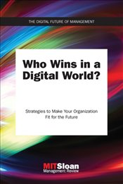 Who Wins in a Digital World? : Strategies to Make Your Organization Fit for the Future -
