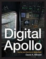 Digital Apollo : Human and Machine in Spaceflight - Mindell, David A.