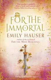 For The Immortal - Hauser, Emily