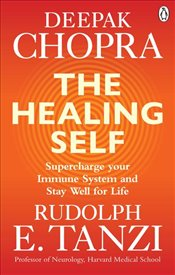 Healing Self : Supercharge Your Immune System and Stay Well for Life - Tanzi, Rudolph E.