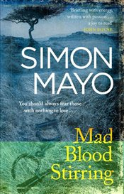 Mad Blood Stirring : Inspired by True Events - Mayo, Simon