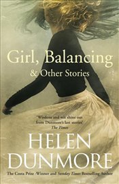 Girl, Balancing and Other Stories - Dunmore, Helen