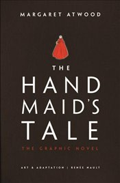 Handmaids Tale : The Graphic Novel  - Atwood, Margaret