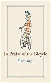 In Praise of the Bicycle - Augé, Marc