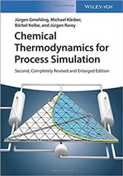 Chemical Thermodynamics : For Process Simulation - Gmehling, Jurgen