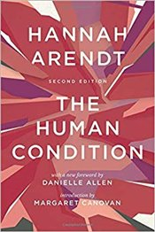 Human Condition - Arendt, Hannah