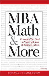 MBA Math and More : Concepts You Need in First Year Business School   - Ryan, Chris