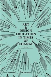 Art and Design Education in Times of Change (Edition Angewandte) -