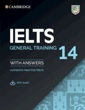 Cambridge IELTS 14 : General Training Students Book with Answers with Audio -