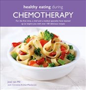 Healthy Eating During Chemotherapy - van Mil, Jose
