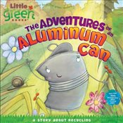 Adventures of an Aluminum Can : A Story About Recycling (Little Green Books) - Inches, Alison