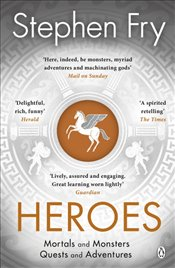 Heroes : Mortals and Monsters, Quests and Adventures - Fry, Stephen