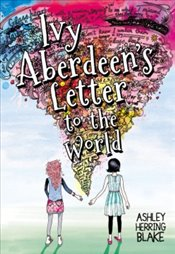 Ivy Aberdeens Letter to the World - Blake, Ashley Herring