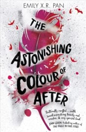Astonishing Colour of After - Pan, Emily X.R.