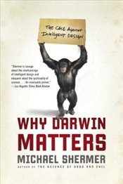 Why Darwin Matters : The Case Against Intelligent Design - Shermer, Michael