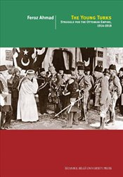Young Turks : Struggle For The Ottoman Empire : 1914-1918 - Ahmad, Feroz
