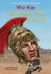 Who Was Alexander the Great? - Waterfield, Kathryn