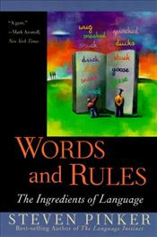 Words and Rules : Ingredients of Language - Pinker, Steven