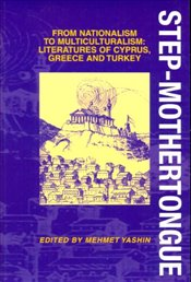 Step-Mother Tongue : From Nationalism to Multiculturalism : Literatures of Cyprus, Greece and Turkey - Yaşın, Mehmet