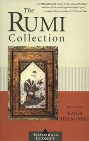 Rumi Collection : An Anthology of Translations of Mevlana Jalaluddin Rumi  - Rumi, Mevlana Celaleddin