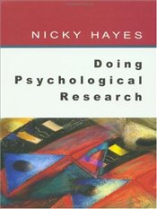 Doing Psychological Research - Gathering and Analysing Data - Hayes, Nicky