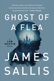 Ghost of a Flea : A Lew Griffin Novel : Book 6 - Sallis, James