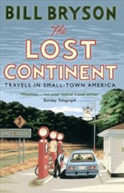 Lost Continent : Travels in Small-Town America - Bryson, Bill