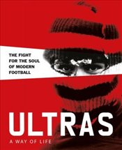 Ultras : A Way of Life  - Potter, Patrick