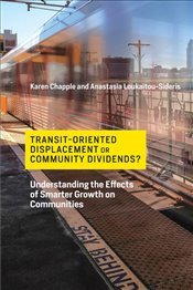 Transit Oriented Displacement or Community Dividends? : Understanding the Effects of Smarter Growth  - Loukaitou Sideris, Anastasia